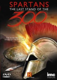 Spartans - The Last Stand of the 300 (History Channel)