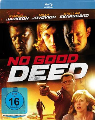 No Good Deed - Keine Grenzen. Keine Regeln. Keine Gnade. (2002)