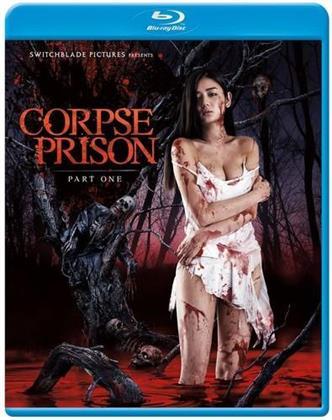 Corpse Prison - Part 1 (2017)