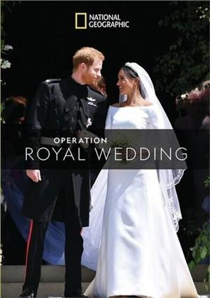 National Geographic - Operation Royal Wedding