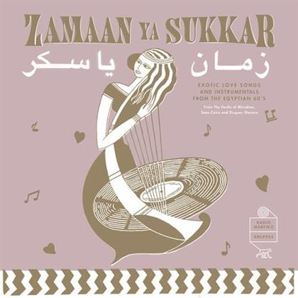 Zamaan Ya Sukkar - Exotic Love Songs And Instrumentals From The Egyptians 60's (LP)