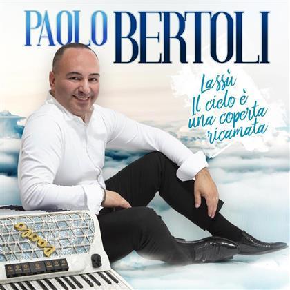 Paolo Bertoli - Lassu' - Il Cielo E' Una Coperta Ricamata