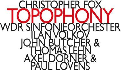 Thomas Lehn, Christopher Fox (*1955), Ilan Volkov, John Butcher, Alex Doerner, … - Topophony