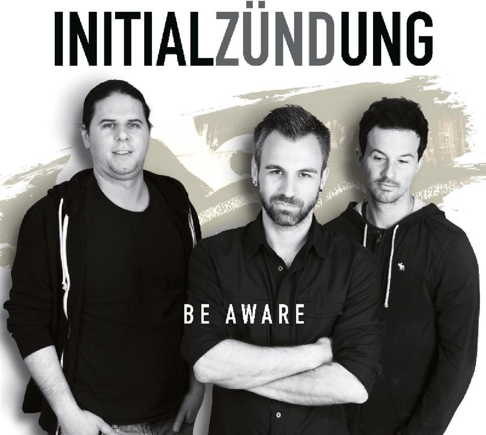 Initialzündung - Be Aware