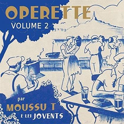 Moussu T & Lei Jovents - Opérette Vol. 2