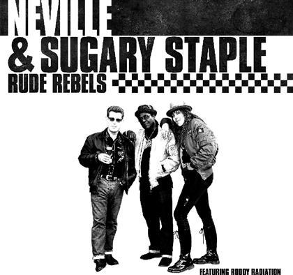 Neville & Sugary Staple - Rude Rebels (White/Black/Clear Vinyl, LP)