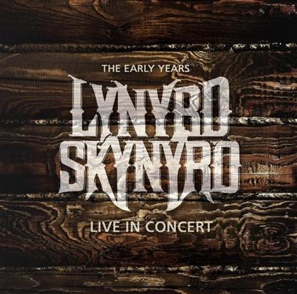 Lynyrd Skynyrd - The Early Years - Live In Concert