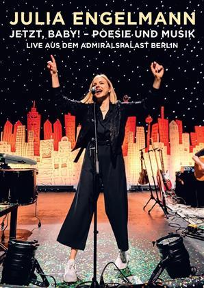 Julia Engelmann - Jetzt, Baby! - Poesie und Musik