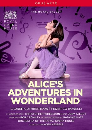 Royal Ballet, Orchestra of the Royal Opera House, Koen Kessels, … - Talbot - Alice's adventures in wonderland (Opus Arte)