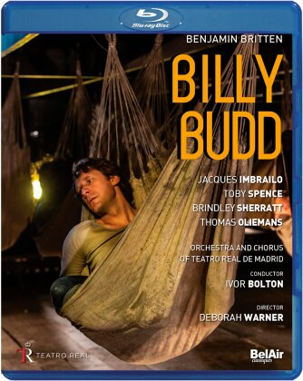 Orchestra of the Teatro Real Madrid, Ivor Bolton, … - Britten - Billy Budd (Bel Air Classique)
