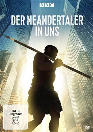 Der Neandertaler in uns (2018) (BBC)