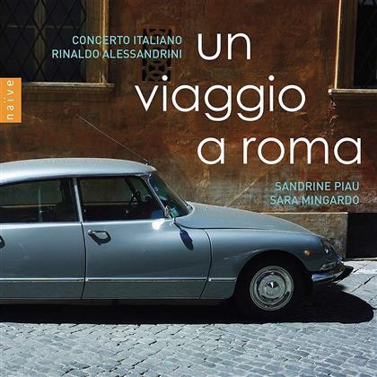 Sandrine Piau, Sara Mingardo, Rinaldo Alessandrini & Concerto Italiano - Un Viaggio A Roma