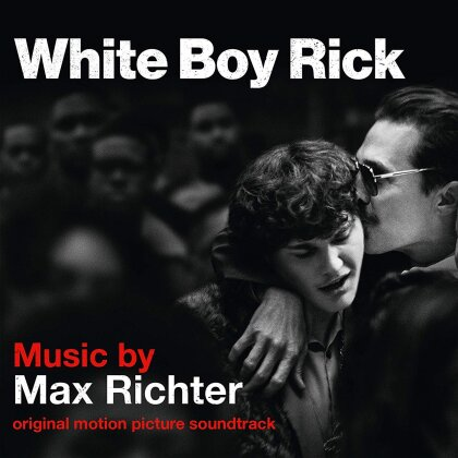 Max Richter - White Boy Rick - OST
