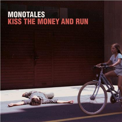 Monotales - Kiss The Money And Run (LP)