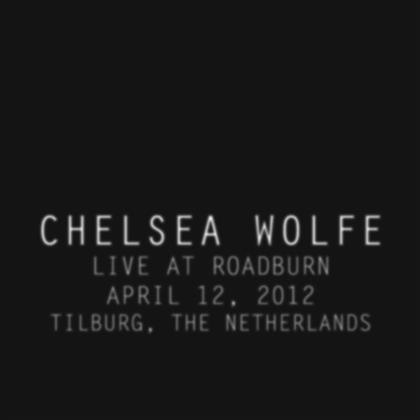 Chelsea Wolfe - Live At Roadburn 2012 (2018 Reissue, LP)