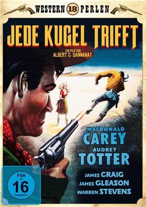 Jede Kugel trifft (1958) (Western Perlen)