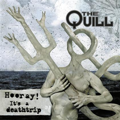 The Quill - Hooray! It`s a Deathtrip (Digipack)