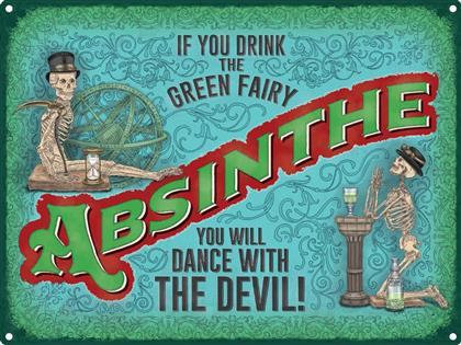 Absinthe If You Drink The Green Fairy - Blechschild