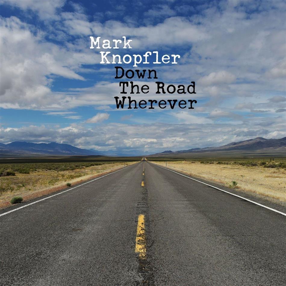 Mark Knopfler - Down The Road Wherever (2 Bonustracks, Deluxe Edition)