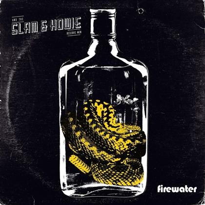 Slam & Howie And The Reserve Men - firewater (LP)