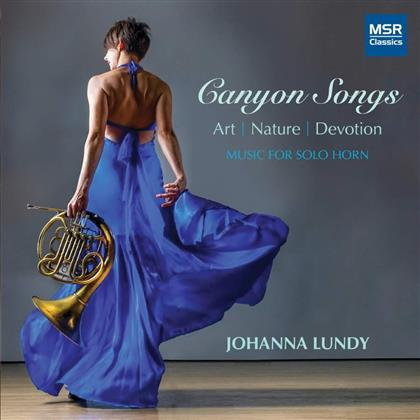 Johann Sebastian Bach (1685-1750), Dan Coleman (*1972), Sir Peter Maxwell Davies (*1934), Pamela Decker (*1955), Bernhard Krol (1920-2013), … - Canyon Songs - Art / Nature / Devotion