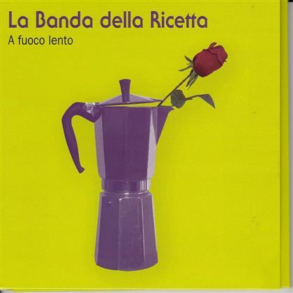 La Banda Della Ricetta - A Fuoco Lento