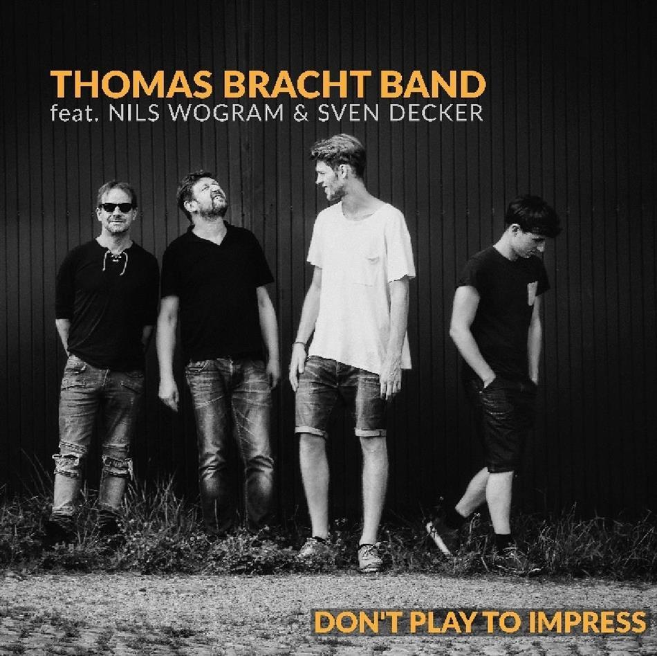 Thomas Bracht - Don't Play To Impress