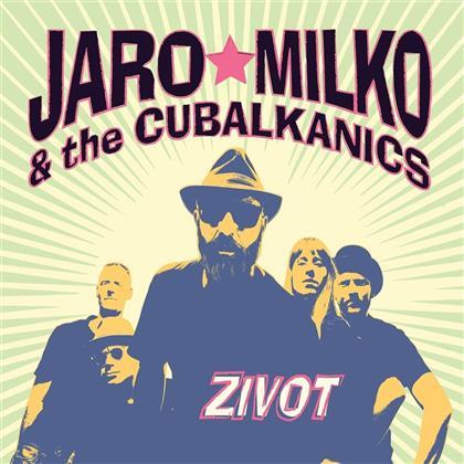 Jaro Milko & The Cubalkanics - Zivot