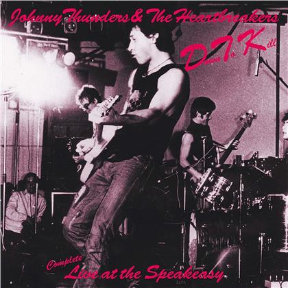 Johnny Thunder & The Heartbreakers - Down To Kill: Complete Live At The Speakeasy