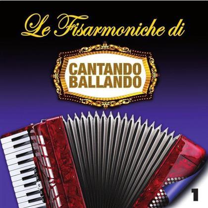 Le Fisarmoniche Di Cantando Ballando V.1
