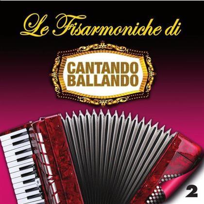 Le Fisarmoniche Di Cantando Ballando V.2