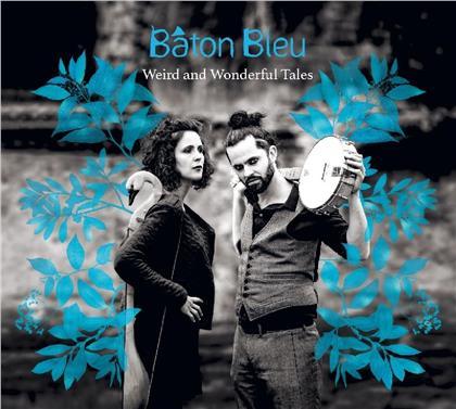 Baton Bleu - Weird And Wonderful Tales