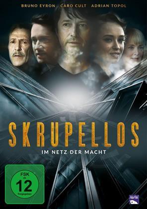 Skrupellos - Im Netz der Macht (2018)