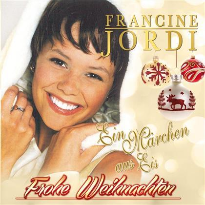 Francine Jordi - Frohe Weihnachten - Ein Märchen aus Eis