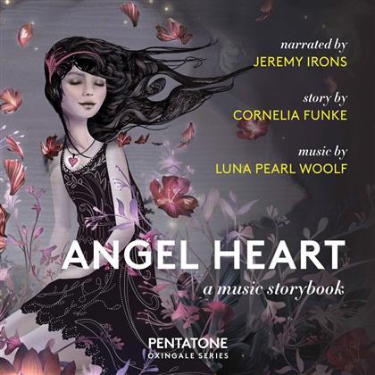 Luna Pearl Woolf (*1973), Jeremy Irons & Cornelia Funke - Angel Heart - A Music Storybook (SACD)