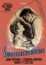 Solo per te ho vissuto (1953) (Cineclub Classico, n/b)
