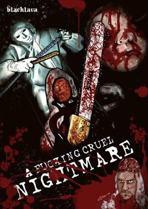 A Fucking Cruel Nightmare (2010) (Uncut)