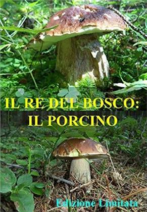 Il re del bosco - Il Porcino (2018) (Limited Edition)