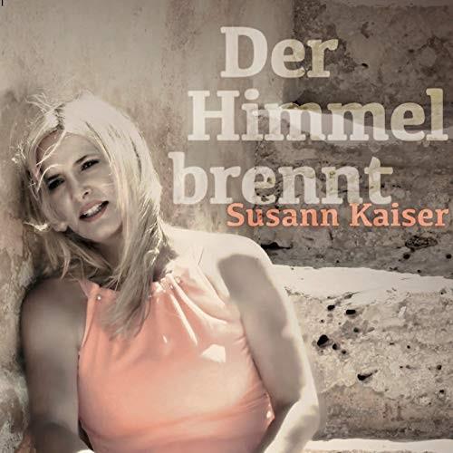 Susann Kaiser - Der Himmel Brennt
