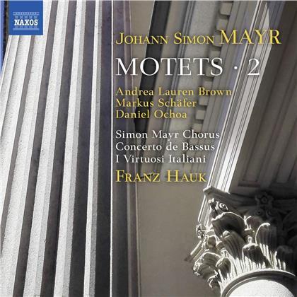 Johann Simon Mayr (1763-1845), Franz Hauk, Simon Mayr Chorus & I Virtuosi Italiani - Motets Vol. 2 - Motetten Vol. 2