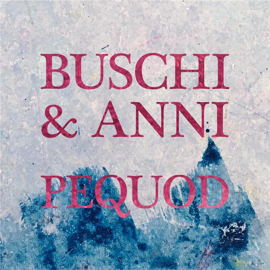 Buschi & Anni - Pequod (LP)