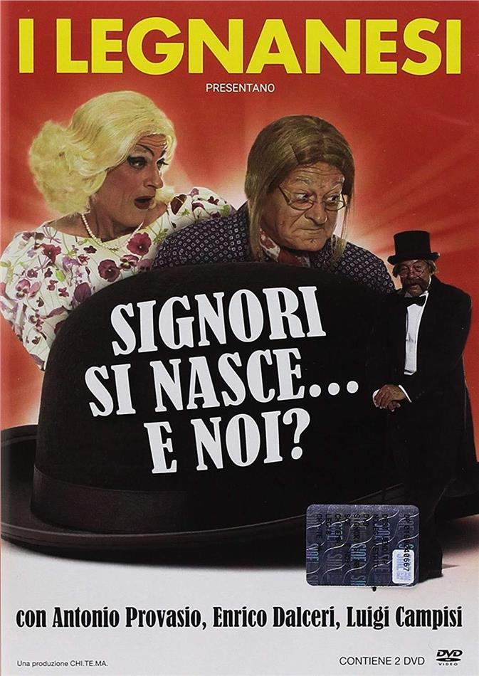 I Legnanesi - Signori si nasce... E noi? (2 DVD)