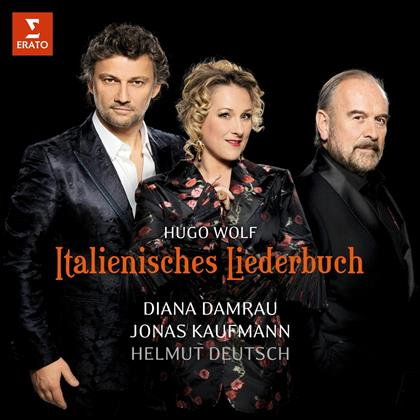 Diana Damrau, Jonas Kaufmann, Hugo Wolf (1860-1903) & Helmut Deutsch - Italienisches Liederbuch
