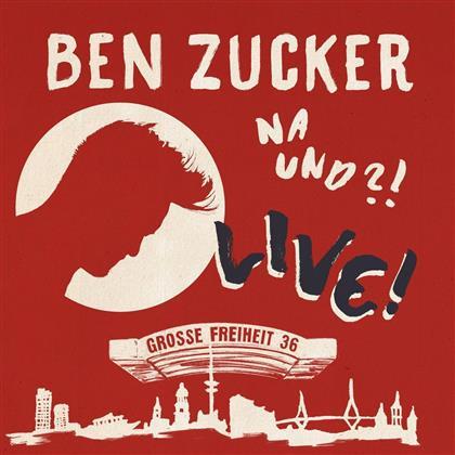 Ben Zucker - Na und?! Live!