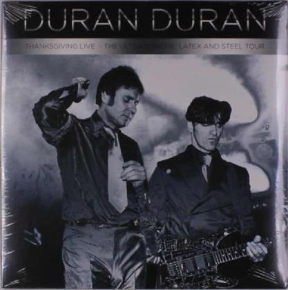 Duran Duran - Thanksgiving Live -Ultra Chrome Latex & Steel Tour (140 g Vinyl, LP)
