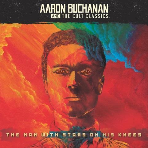 Aaron Buchanan & The Cult Classics - The Man With The Stars On His Knees (2 Bonustracks, LP)