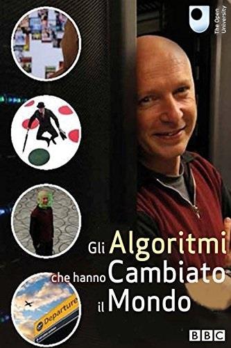 Gli algoritimi che hanno cambiato il mondo (2015)