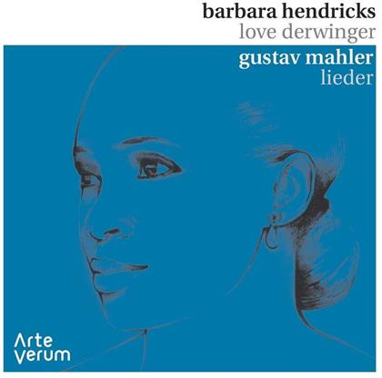 Gustav Mahler (1860-1911), Barbara Hendricks & Love Derwinger - Lieder