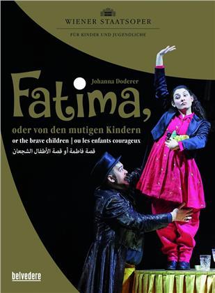 Wiener Staatsoper & Benjamin Bayl - Doderer - Fatima, oder von den mutigen Kindern