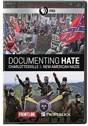 Frontline - Documenting Hate - Charlottesville & New American Nazis